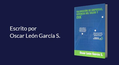 Libro VALORACIÓN DE EMPRESAS, GERENCIA DEL VALOR Y EVA® - Oscar León García S.